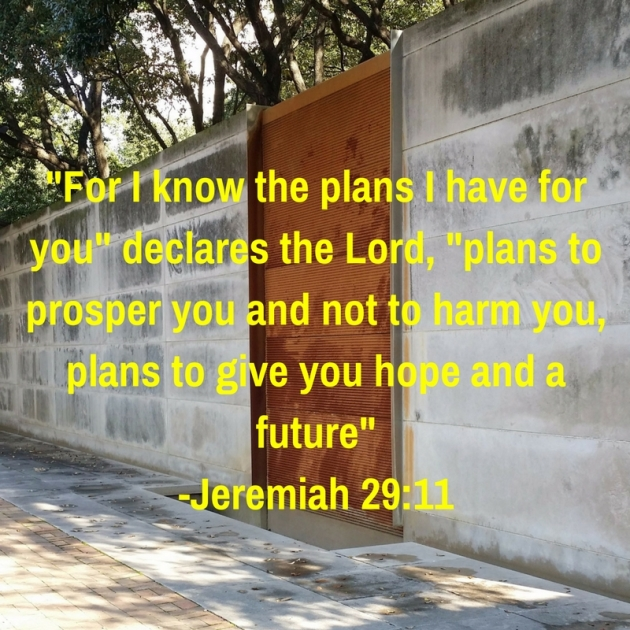 for-i-know-the-plans-i-have-for-you-declares-the-lord-plans-to-prosper-you-and-not-to-harm-you-plans-to-give-you-hope-and-a-future-jeremiah-29-11